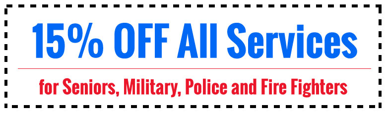 Get 15% OFF all services - for Seniors, Military, Police & Fire Fighters.